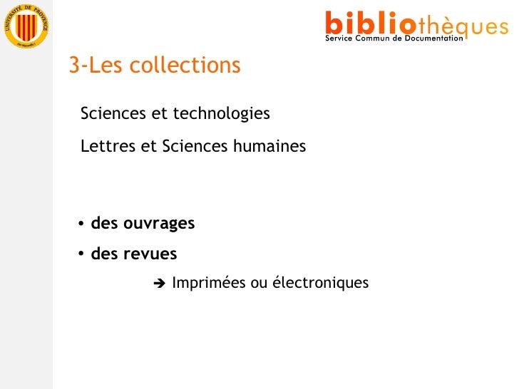 <ul><li>Sciences et technologies </li></ul><ul><li>Lettres et Sciences humaines </li></ul>3-Les collections <ul><li>des ou...