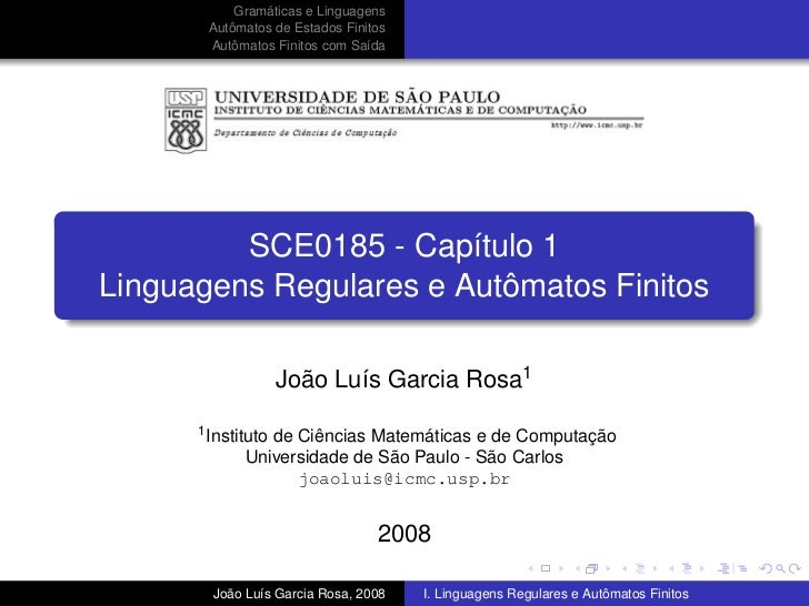 Gramáticas e Linguagens        Autômatos de Estados Finitos        Autômatos Finitos com Saída              SCE0185 - Capí...