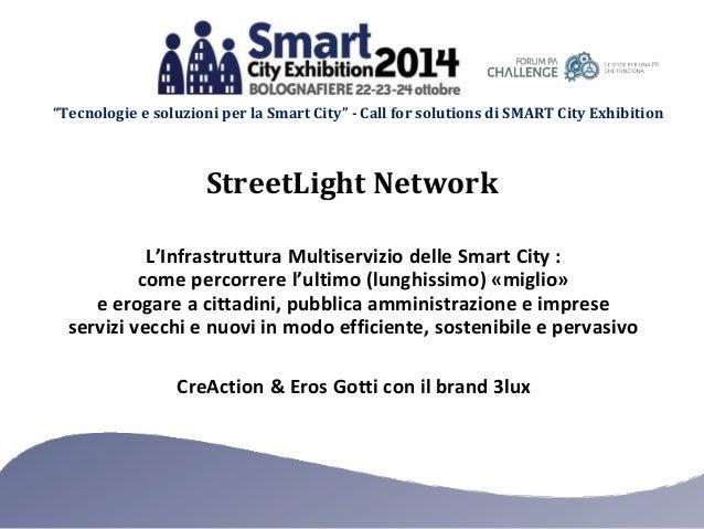"""""""Tecnologie e soluzioni per la Smart City"""" - Call for solutions di SMART City Exhibition CreAction & Eros Gotti con il bra..."""