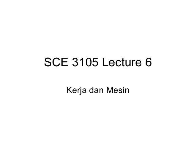 SCE 3105 Lecture 6   Kerja dan Mesin