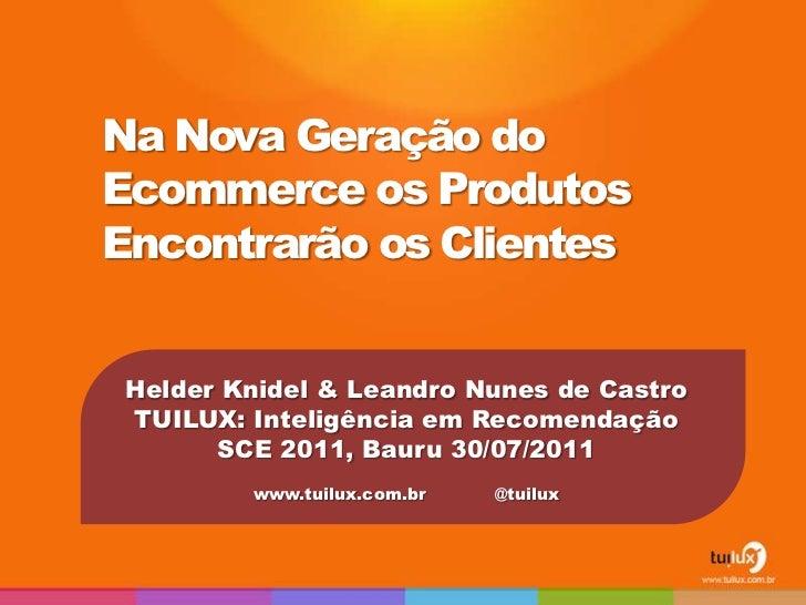Na Nova Geração doEcommerce os ProdutosEncontrarão os ClientesHelder Knidel & Leandro Nunes de CastroTUILUX: Inteligência ...