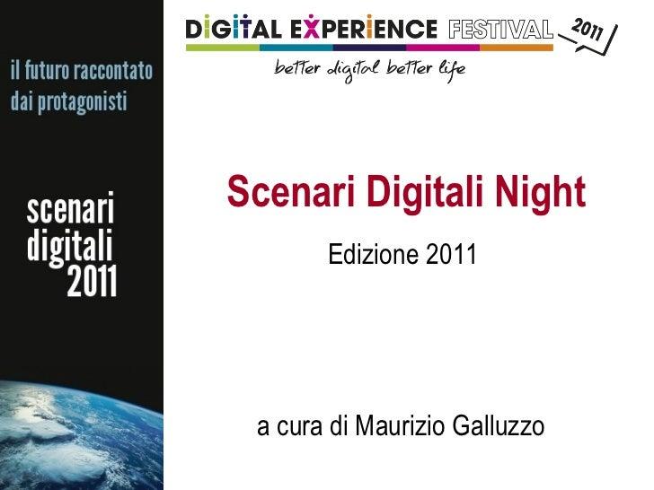 Scenari Digitali Night Edizione 2011 a cura di Maurizio Galluzzo