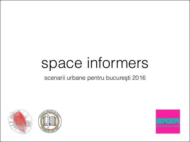 space informers scenarii urbane pentru bucureşti 2016
