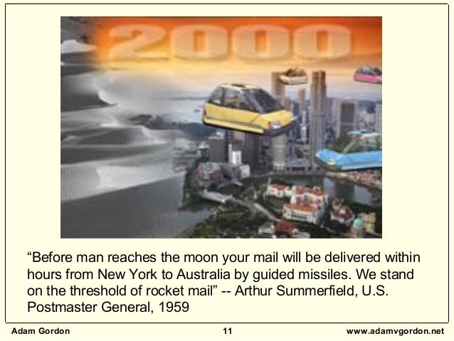 """Adam Gordon 11 www.adamvgordon.net """"Before man reaches the moon your mail will be delivered within hours from New York to ..."""