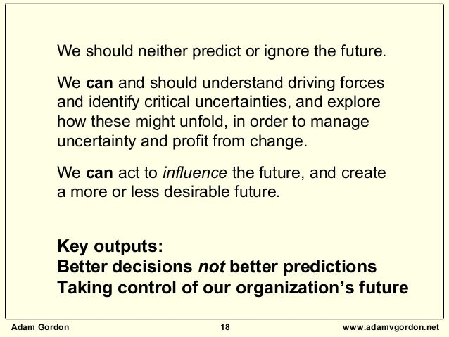 Adam Gordon 18 www.adamvgordon.net We should neither predict or ignore the future. We can and should understand driving fo...