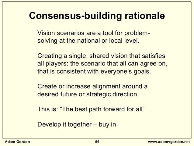 Adam Gordon 56 www.adamvgordon.net Vision scenarios are a tool for problem- solving at the national or local level. Creati...