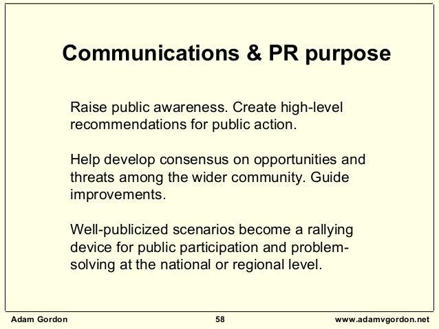 Adam Gordon 58 www.adamvgordon.net Raise public awareness. Create high-level recommendations for public action. Help devel...