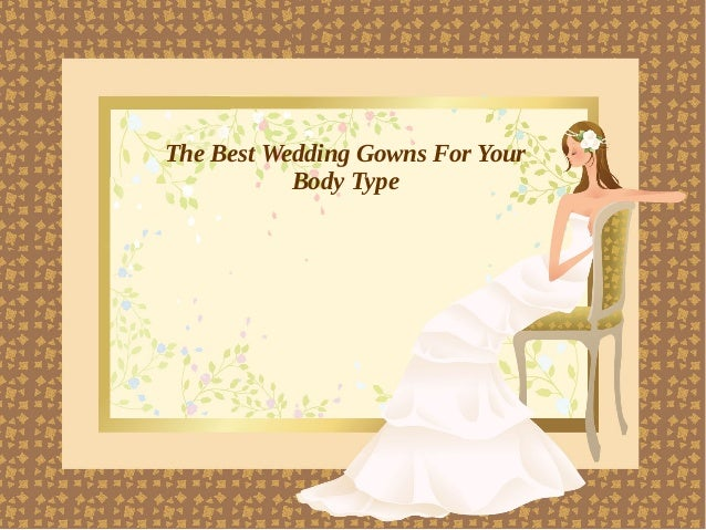 The Best Wedding Gowns For Your Body Type