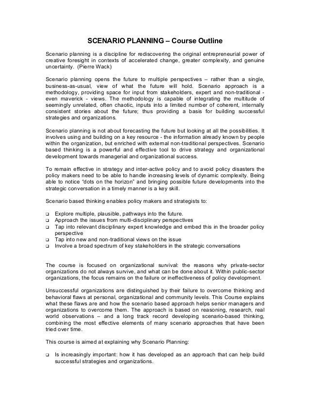 SCENARIO PLANNING – Course OutlineScenario planning is a discipline for rediscovering the original entrepreneurial power o...