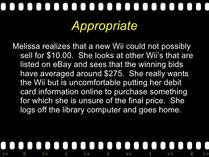 Appropriate <ul><li>Melissa realizes that a new Wii could not possibly sell for $10.00.  She looks at other Wii's that are...