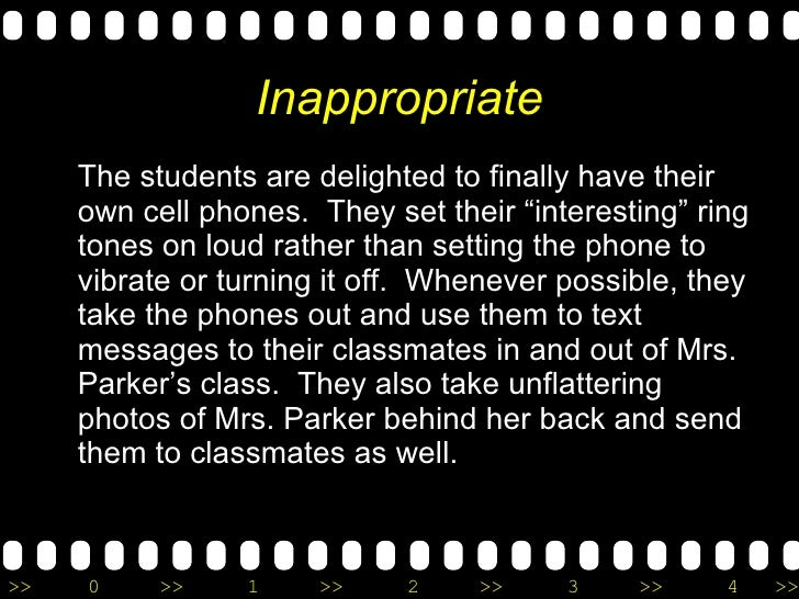 """Inappropriate <ul><li>The students are delighted to finally have their own cell phones.  They set their """"interesting"""" ring..."""