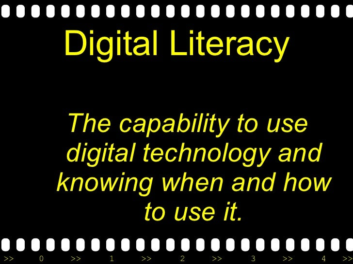 Digital Literacy <ul><li>The capability to use digital technology and knowing when and how to use it. </li></ul>
