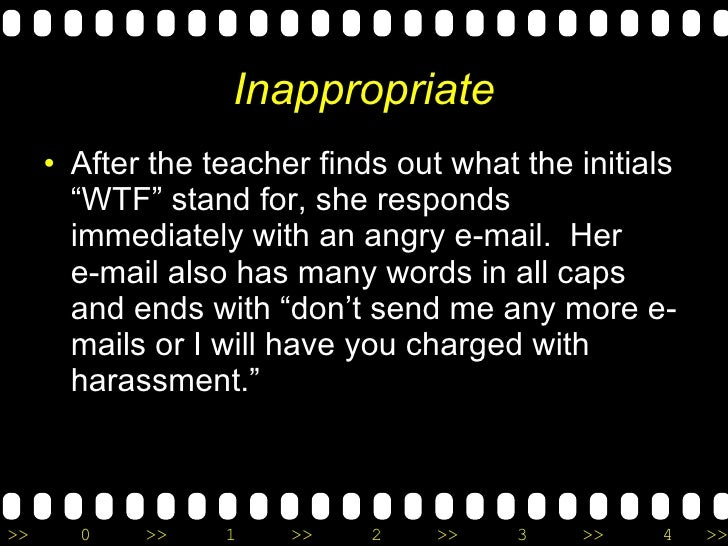 """Inappropriate <ul><li>After the teacher finds out what the initials """"WTF"""" stand for, she responds immediately with an angr..."""