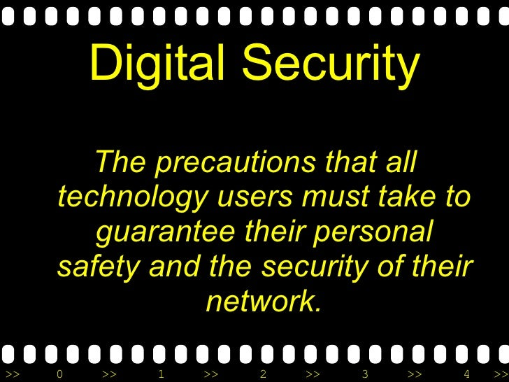 Digital Security <ul><li>The precautions that all technology users must take to guarantee their personal safety and the se...
