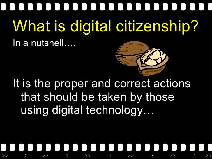 What is digital citizenship? <ul><li>In a nutshell…. </li></ul><ul><li>It is the proper and correct actions that should be...