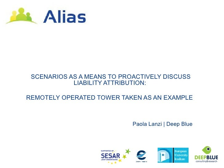 SCENARIOS AS A MEANS TO PROACTIVELY DISCUSS            LIABILITY ATTRIBUTION:REMOTELY OPERATED TOWER TAKEN AS AN EXAMPLE  ...