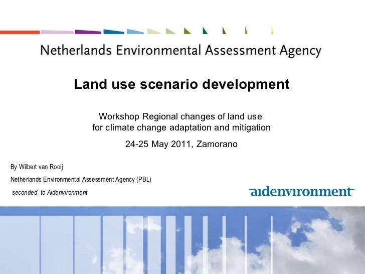 Land use scenario development Workshop Regional changes of land use  for climate change adaptation and mitigation 2 4-25 M...