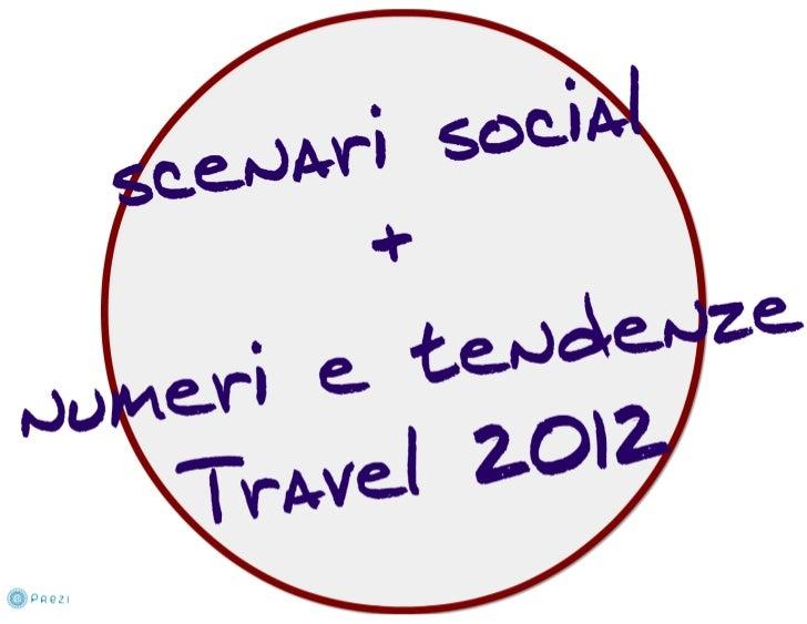 Scenari social +  numeri e tendenze travel 2012 (BTO 2011) Slide 2