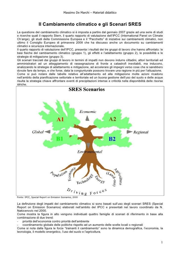 Massimo De Marchi – Materiali didattico                       Il Cambiamento climatico e gli Scenari SRES La questione del...