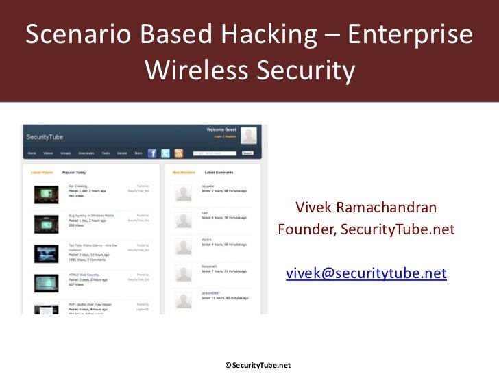 Scenario Based Hacking – Enterprise         Wireless Security                              Vivek Ramachandran             ...