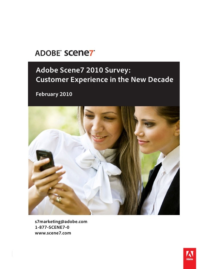 Adobe Scene7 2010 Survey:         Customer Experience in the New Decade         February 2010            s7marketing@adobe...