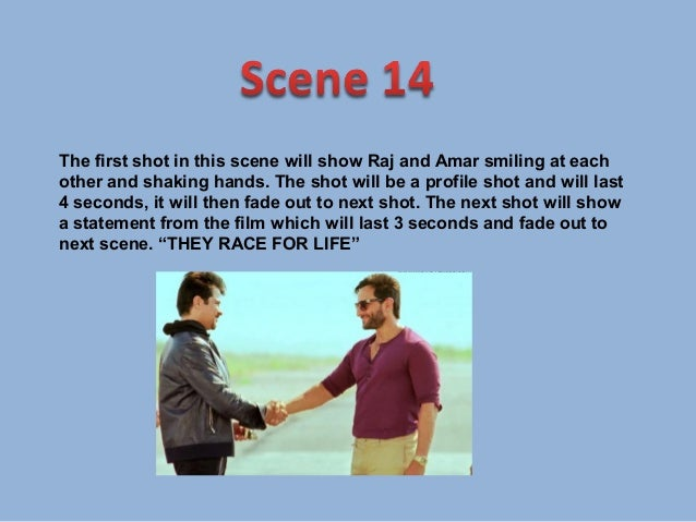 The first shot in this scene will show a mid shot of a car trying to runover Sanjay's girlfriend, the shot will then cut t...