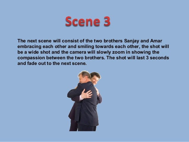 The next scene shows the big brother (Sanjay) and his girlfriend whois one of the female characters together, from this sc...