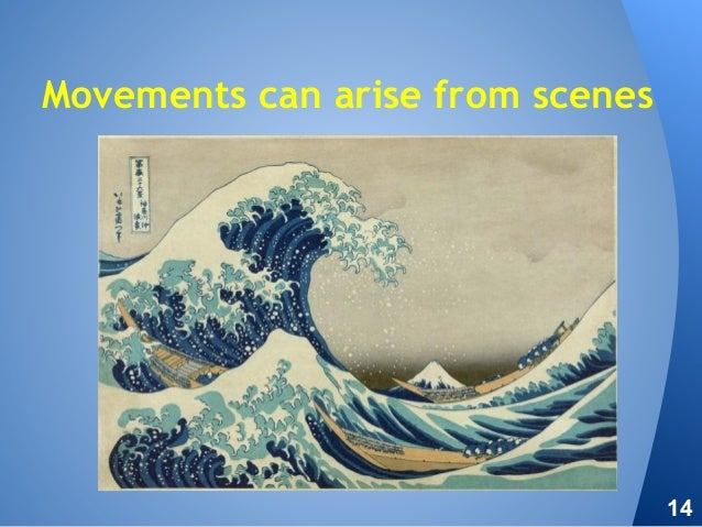Movements can arise from scenes 14
