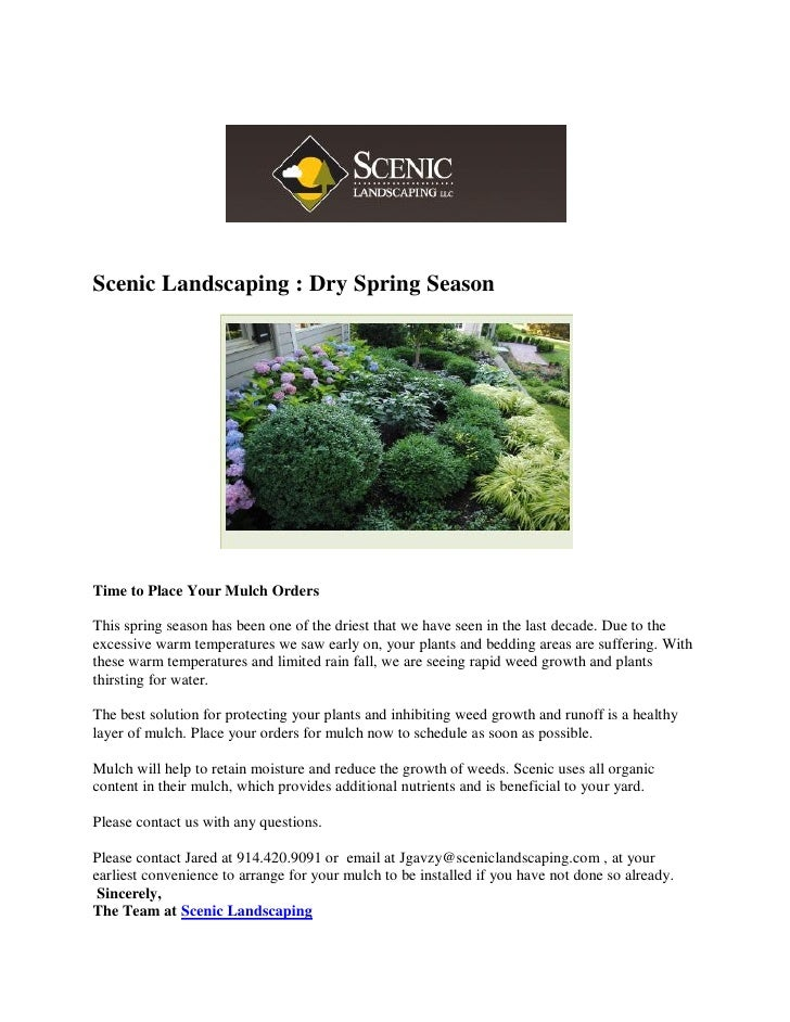 Scenic Landscaping : Dry Spring SeasonTime to Place Your Mulch OrdersThis spring season has been one of the driest that we...