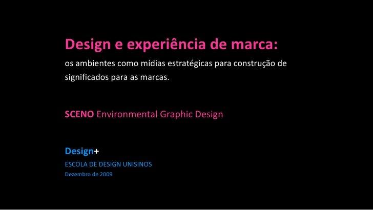 Design e experiência de marca: os ambientes como mídias estratégicas para construção de significados para as marcas.   SCE...