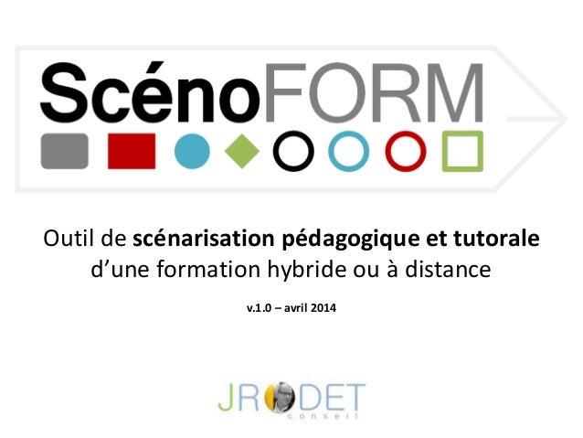 Outil de scénarisation pédagogique et tutorale d'une formation hybride ou à distance v.1.0 – avril 2014