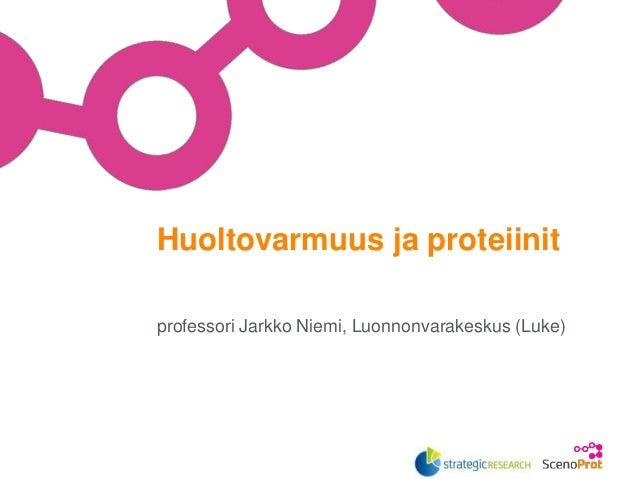 professori Jarkko Niemi, Luonnonvarakeskus (Luke) Huoltovarmuus ja proteiinit