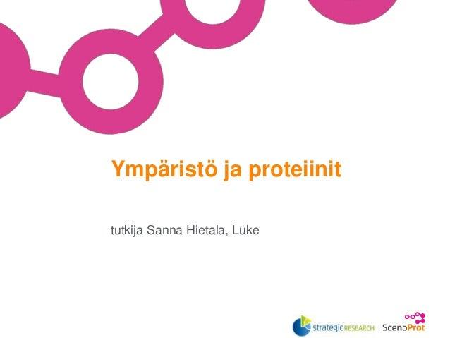 tutkija Sanna Hietala, Luke Ympäristö ja proteiinit