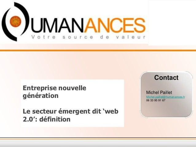 ContactEntreprise nouvelle                               Michel Pailletgénération                     Michel.paillet@human...
