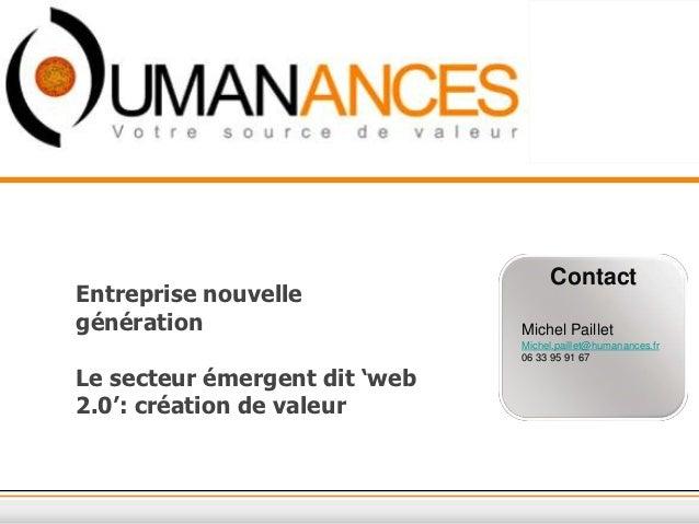 ContactEntreprise nouvellegénération                     Michel Paillet                               Michel.paillet@human...