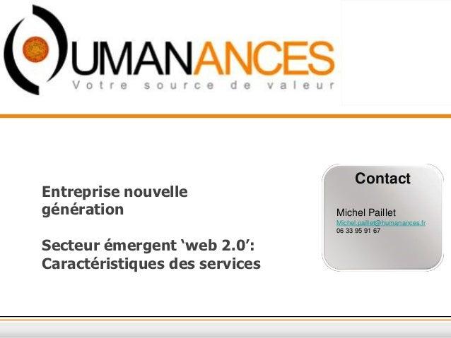 ContactEntreprise nouvellegénération                      Michel Paillet                                Michel.paillet@hum...