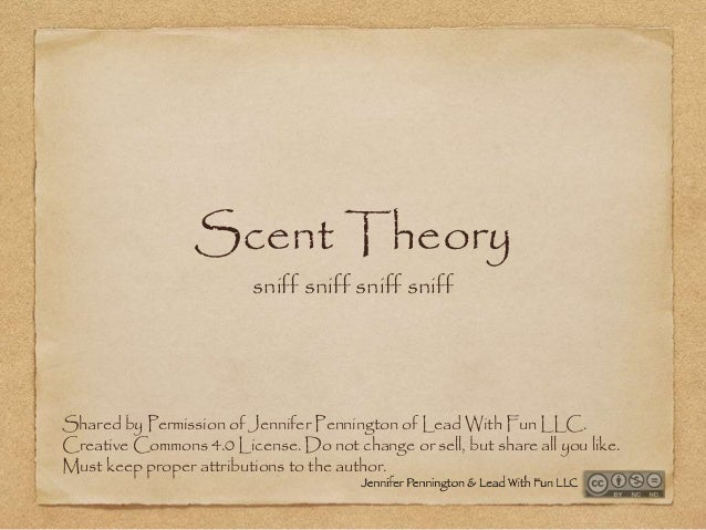 Scent Theory sniff sniff sniff sniff Shared by Permission of Jennifer Pennington of Lead With Fun LLC. Creative Commons 4....