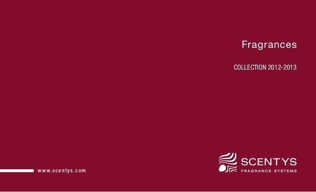 w w w.scentys. comFragrancesCOLLECTION 2012-2013