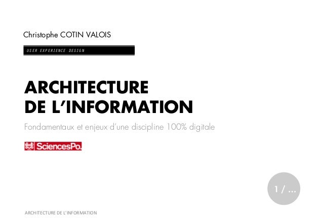 Christophe COTIN VALOISUSER EXPERIENCE DESIGNARCHITECTUREDE L'INFORMATIONFondamentaux et enjeux d'une discipline 100% digi...