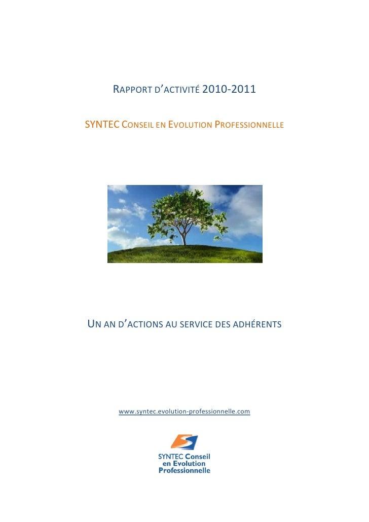 RAPPORT D'ACTIVITÉ 2010-2011SYNTEC CONSEIL EN EVOLUTION PROFESSIONNELLEUN AN D'ACTIONS AU SERVICE DES ADHÉRENTS       www....