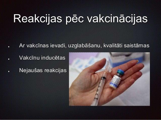 Lokālas sagaidāmas reakcijas pēc vakcinācijas Apsārtums, pietūkums, sāpīgums vakcīnas veikšanas vietā (>10 % gadījumu) Lim...