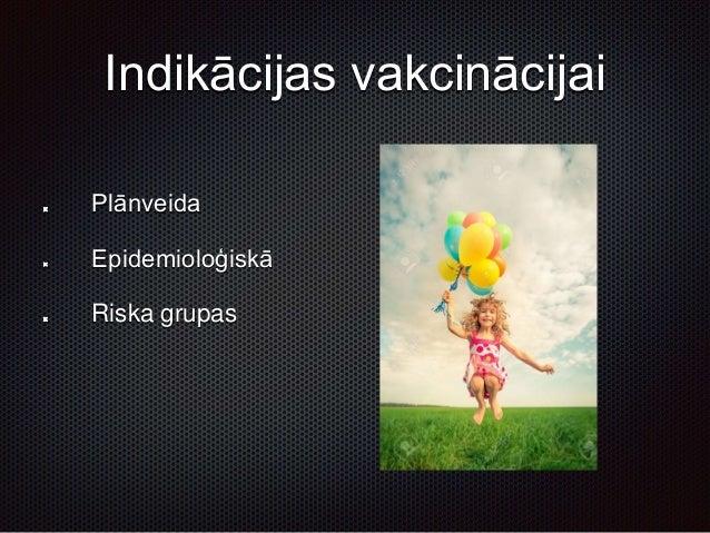 Kontraindikācijas vakcinācijai Īstās kontraindikācijas • Smaga alerģiska reakcija (piem. anafilaktisks šoks) pēc iepriekšē...