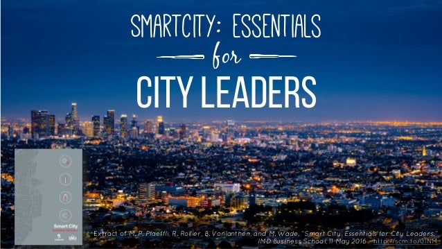 "City leaders for Smartcity: essentials Extract of M. P. Pfaeffli, R. Rollier, B. Vonlanthen, and M. Wade, ""Smart City: Ess..."