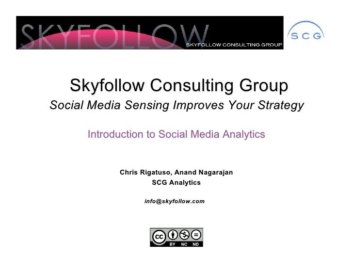 Skyfollow Consulting Group Social Media Sensing Improves Your Strategy        Introduction to Social Media Analytics      ...