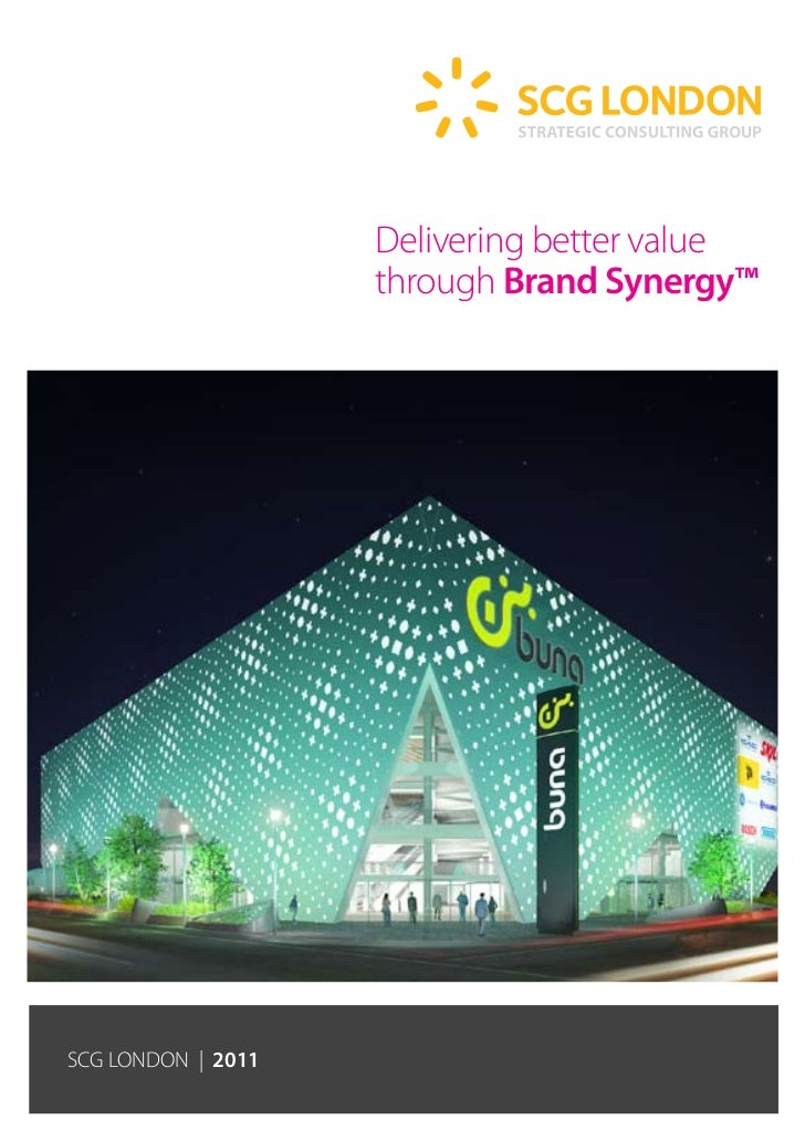 Delivering better value                    through Brand Synergy™SCG LONDON | 2011