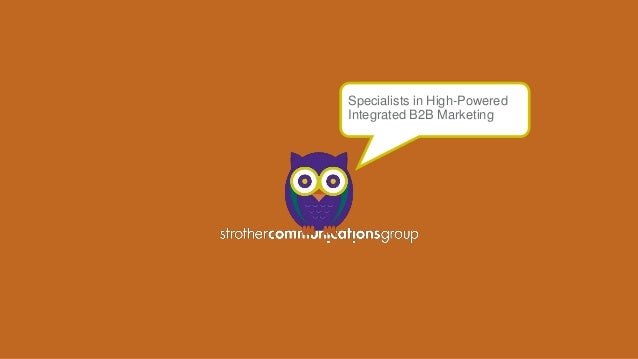 Specialists in High-Powered Integrated B2B Marketing