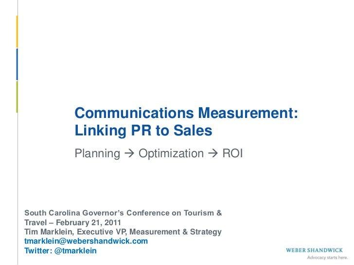 Communications Measurement:             Linking PR to Sales             Planning  Optimization  ROI South Carolina Gover...