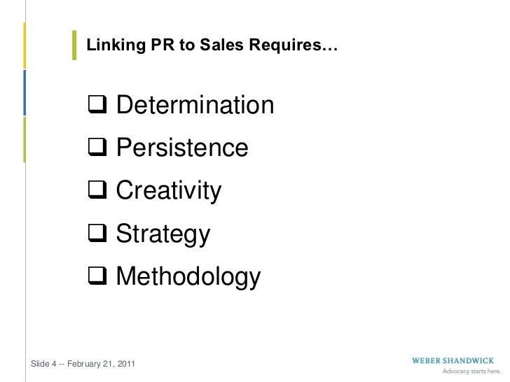 Linking PR to Sales Requires…               Determination               Persistence               Creativity           ...