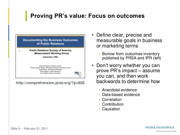 Proving PR's value: Focus on outcomes                                          • Define clear, precise and                ...