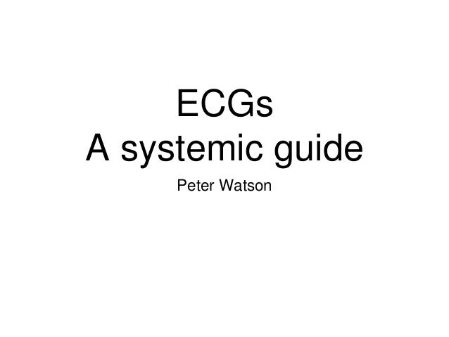ECGs A systemic guide Peter Watson